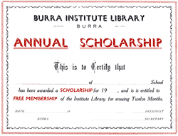 From about 1911 The Burra Institute Committee gave annual scholarships that provided free use of the Burra Institute Library